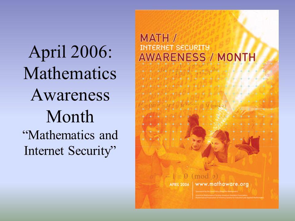April 2006: Mathematics Awareness Month Mathematics and Internet Security
