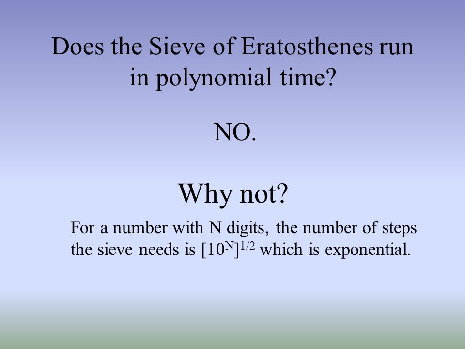 Does the Sieve of Eratosthenes run in polynomial time.