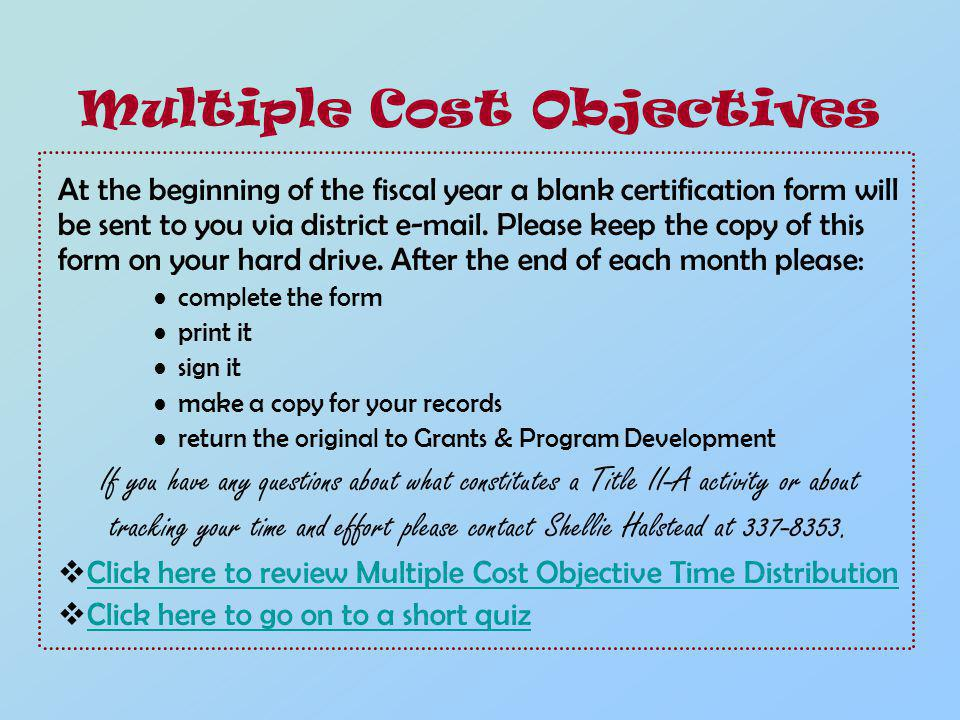 At the beginning of the fiscal year a blank certification form will be sent to you via district e-mail.