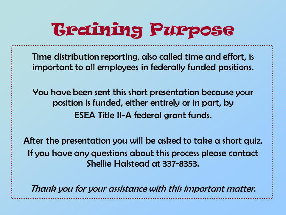 Time distribution reporting, also called time and effort, is important to all employees in federally funded positions.