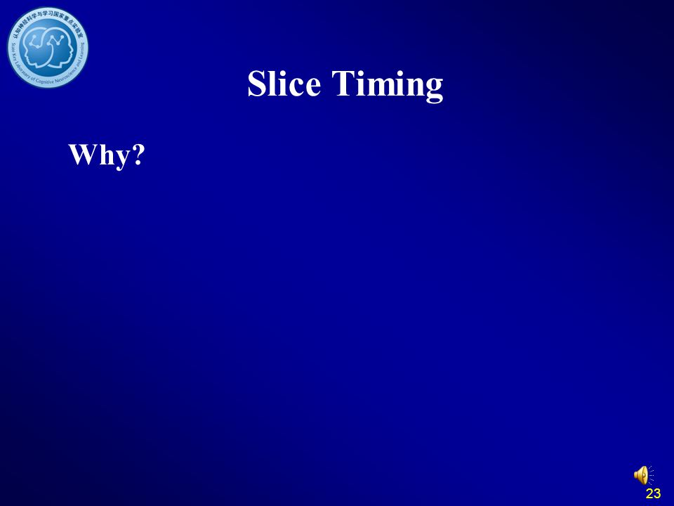 23 Slice Timing Why?