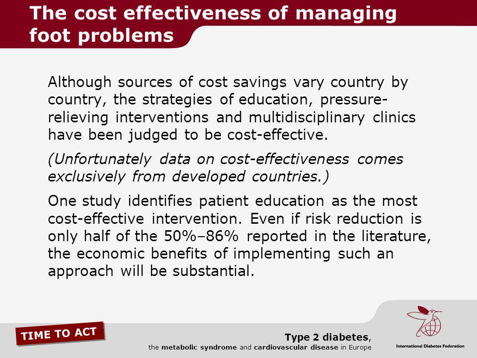TIME TO ACT Type 2 diabetes, the metabolic syndrome and cardiovascular disease in Europe Although sources of cost savings vary country by country, the