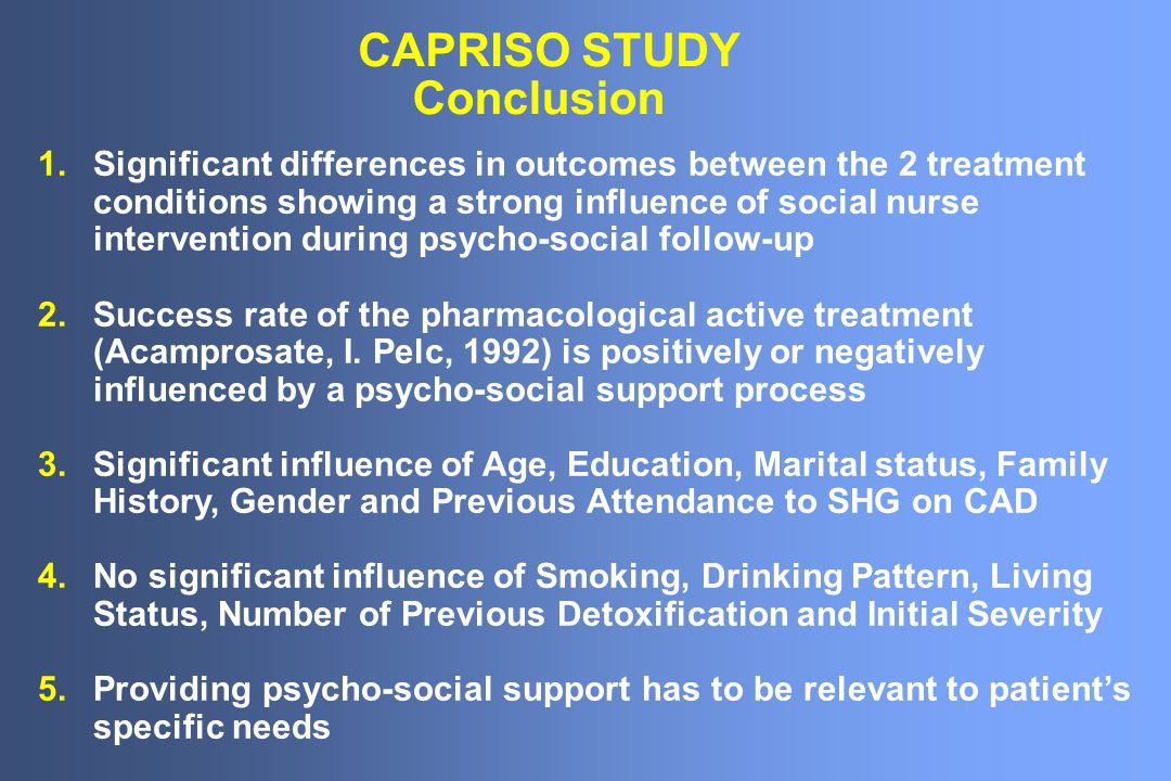 Conclusion 1.Significant differences in outcomes between the 2 treatment conditions showing a strong influence of social nurse intervention during psy
