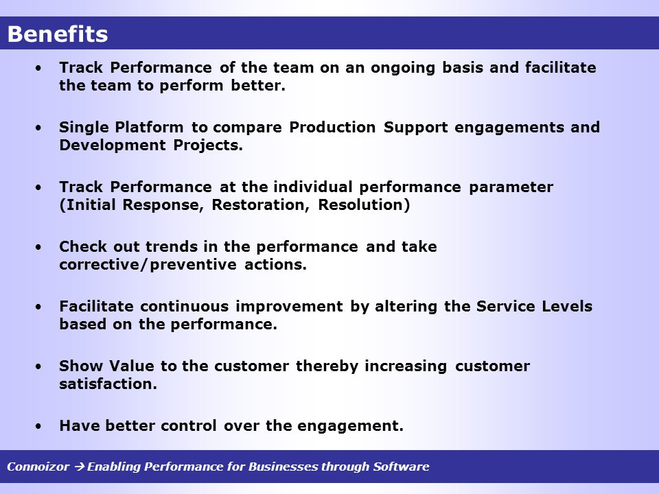 Benefits Track Performance of the team on an ongoing basis and facilitate the team to perform better.