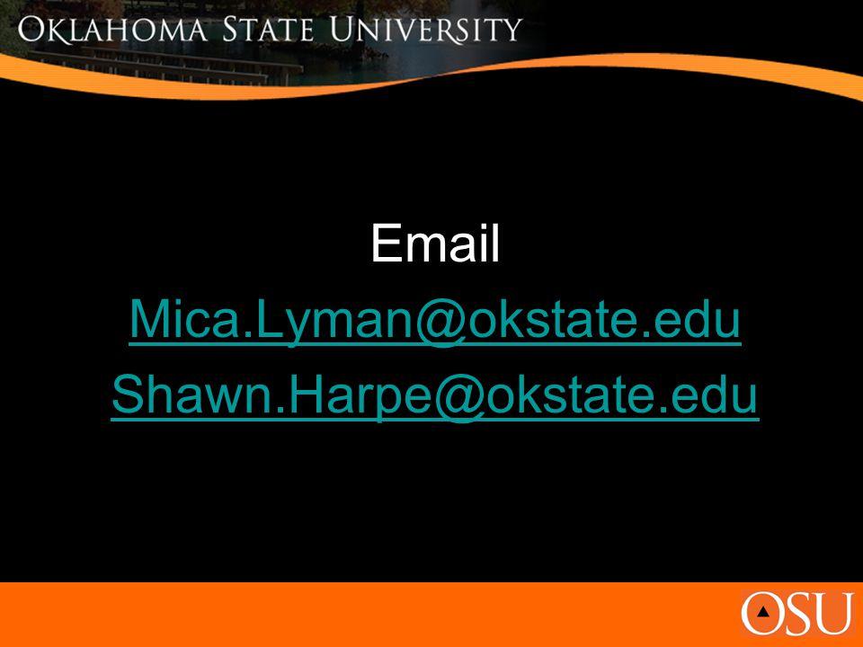 Email Mica.Lyman@okstate.edu Shawn.Harpe@okstate.edu