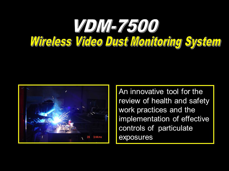 VDM-7500 APPLICATIONS Activity Analysis A systematic method of breaking a complex job into elements so that they can be studied for improvements Allows identification of those elements that contribute most to a workers air contaminant exposures Involves time/motion studies and coordinating activities with resulting contaminant exposures