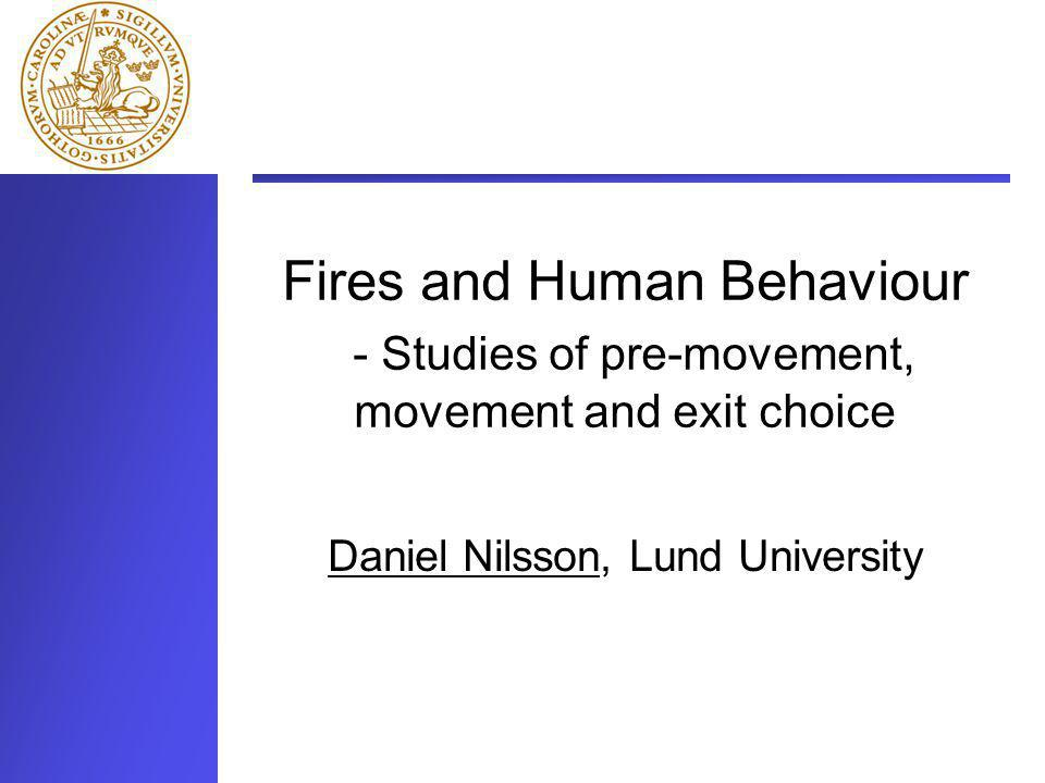 Our department Department of Fire Safety Engineering Fires and Human Behaviour Dr Håkan FrantzichDaniel Nilsson