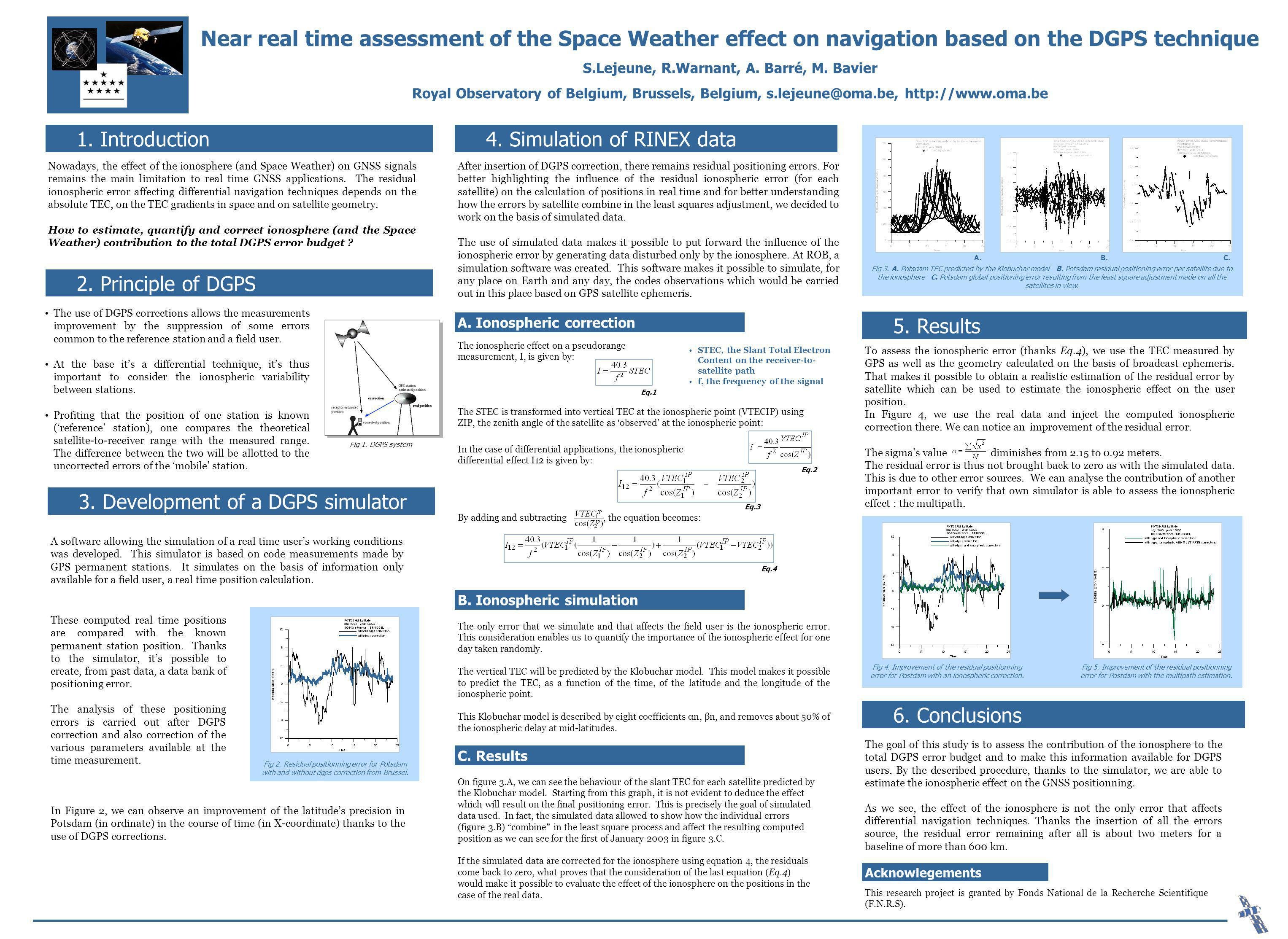 Near real time assessment of the Space Weather effect on navigation based on the DGPS technique S.Lejeune, R.Warnant, A.