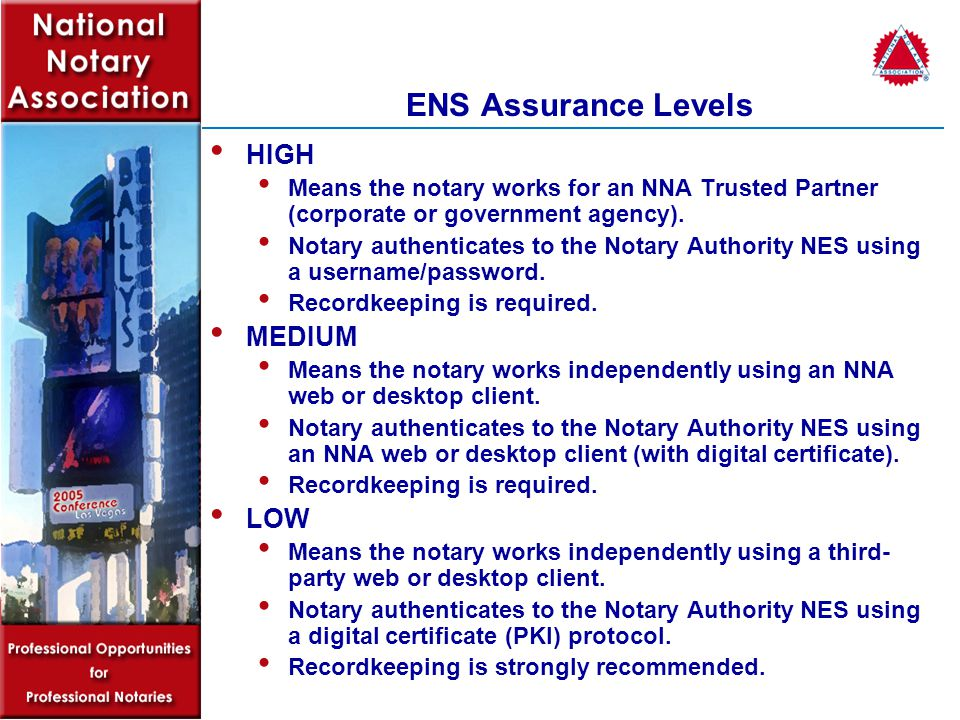 ENS Assurance Levels HIGH Means the notary works for an NNA Trusted Partner (corporate or government agency).