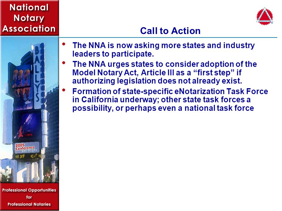 Call to Action The NNA is now asking more states and industry leaders to participate.