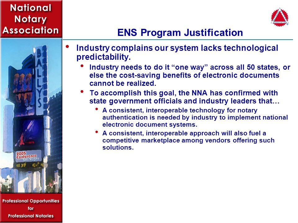 ENS Program Justification Industry complains our system lacks technological predictability.