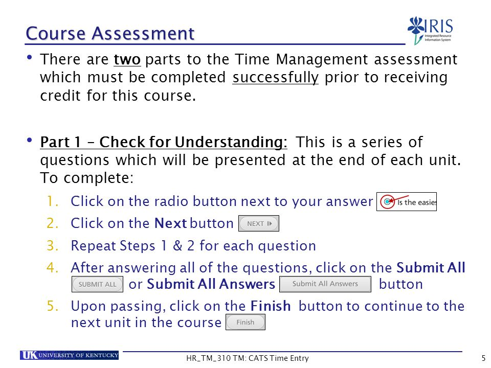 Course Assessment There are two parts to the Time Management assessment which must be completed successfully prior to receiving credit for this course
