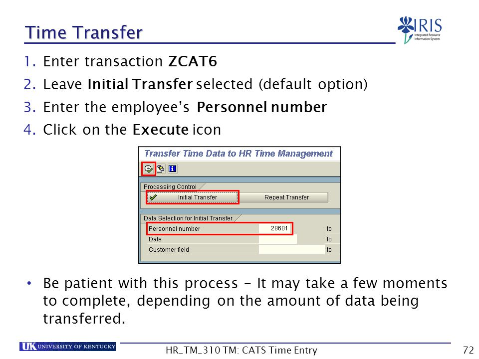 1.Enter transaction ZCAT6 2.Leave Initial Transfer selected (default option) 3.Enter the employees Personnel number 4.Click on the Execute icon Be pat