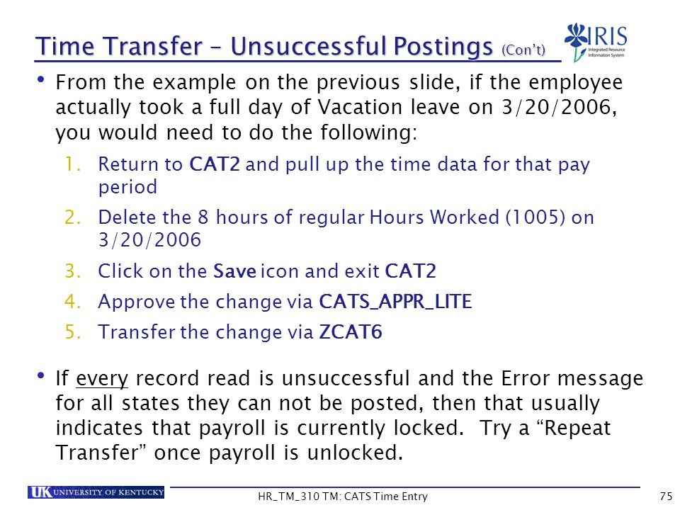 Time Transfer – Unsuccessful Postings (Cont) From the example on the previous slide, if the employee actually took a full day of Vacation leave on 3/2