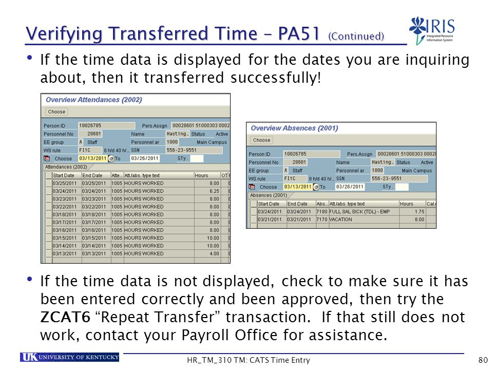 Verifying Transferred Time – PA51 (Continued) If the time data is displayed for the dates you are inquiring about, then it transferred successfully! I