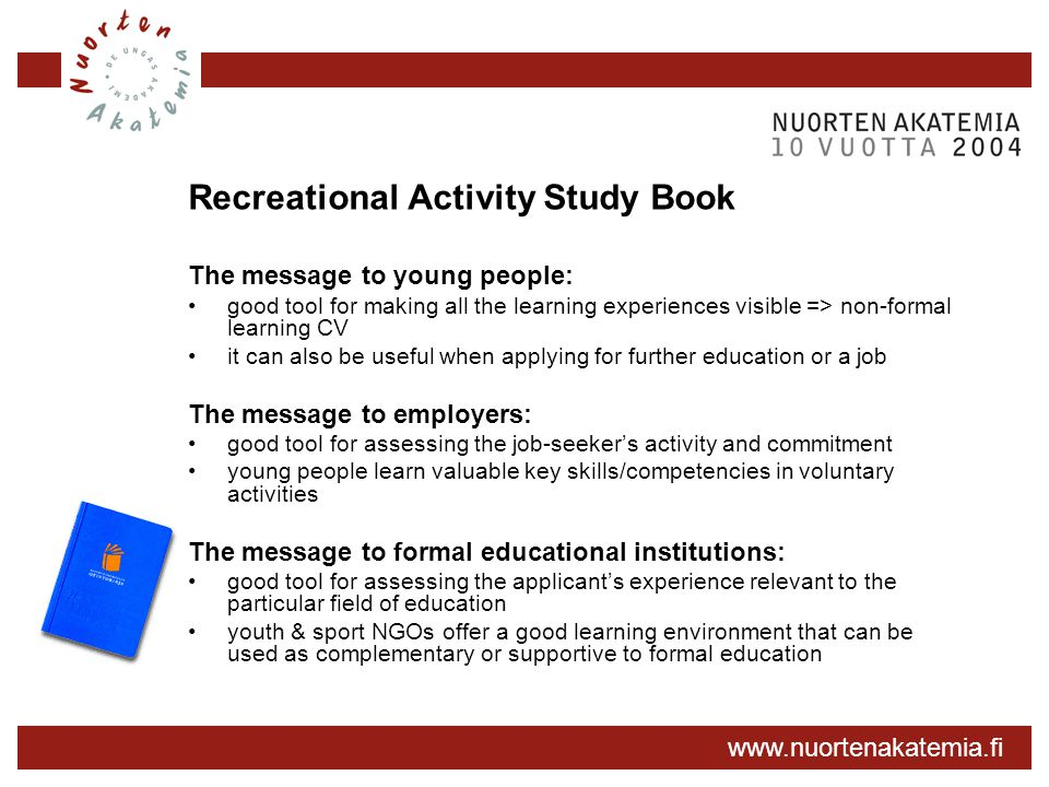 www.nuortenakatemia.fi Recreational Activity Study Book The message to young people: good tool for making all the learning experiences visible => non-