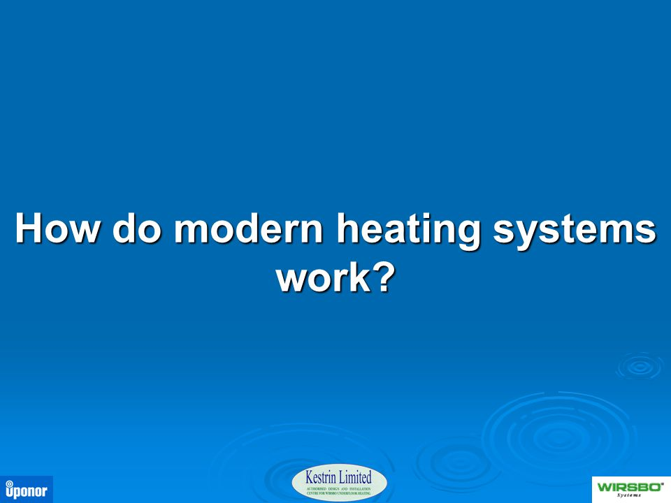How do modern heating systems work?