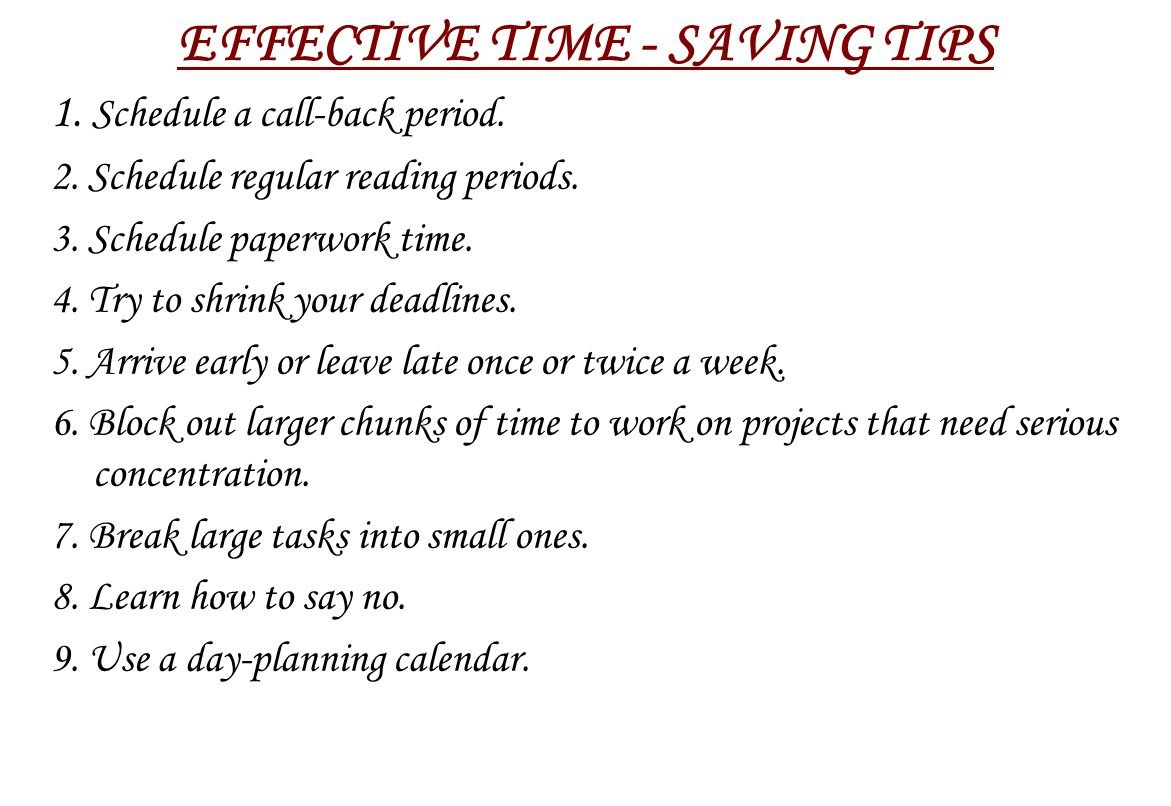 EFFECTIVE TIME - SAVING TIPS 1.Schedule a call-back period.