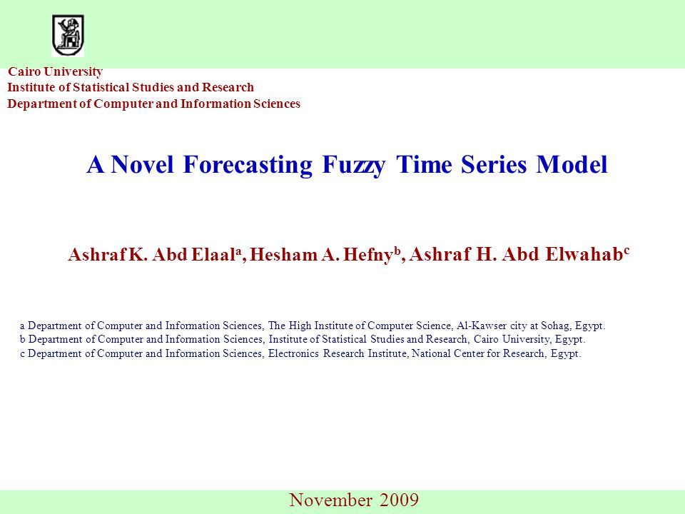 Cairo University Institute of Statistical Studies and Research Department of Computer and Information Sciences A Novel Forecasting Fuzzy Time Series M
