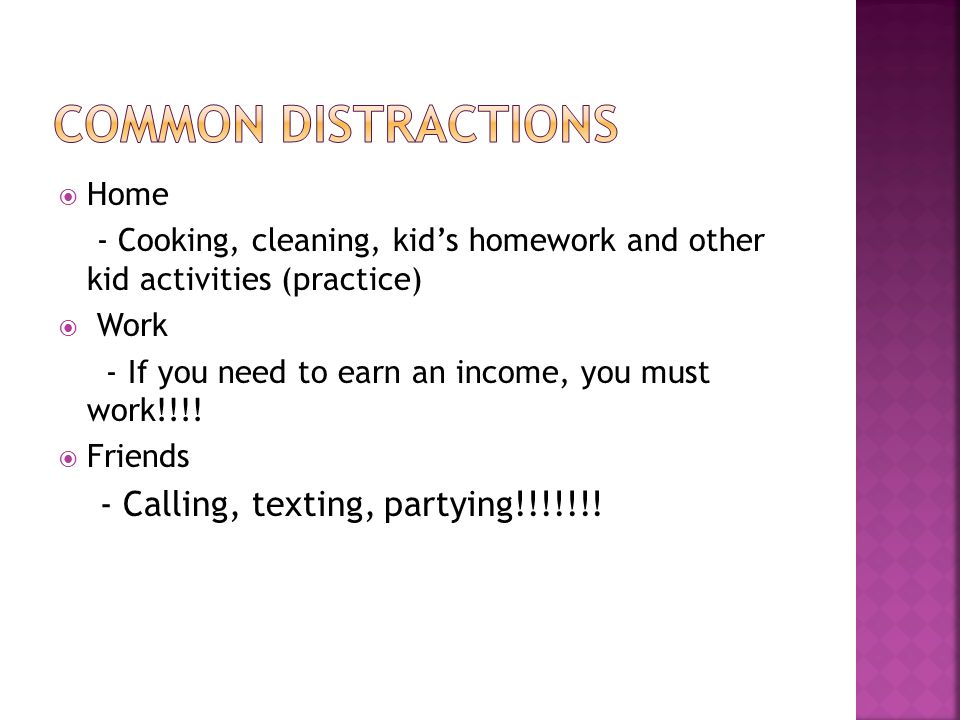 Home - Cooking, cleaning, kids homework and other kid activities (practice) Work - If you need to earn an income, you must work!!!.