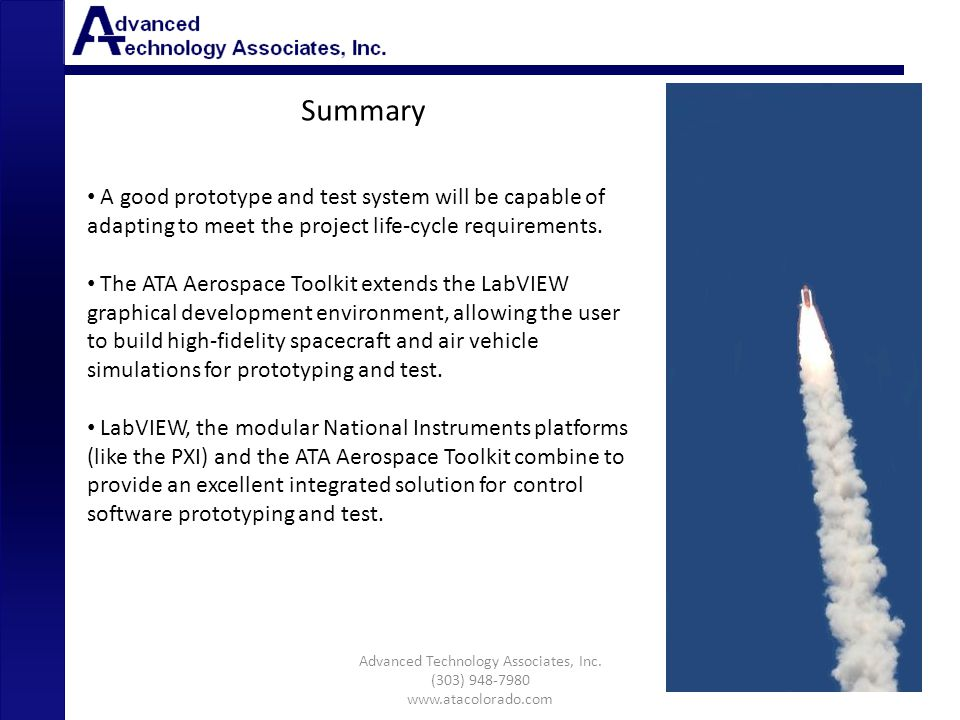 Summary A good prototype and test system will be capable of adapting to meet the project life-cycle requirements. The ATA Aerospace Toolkit extends th