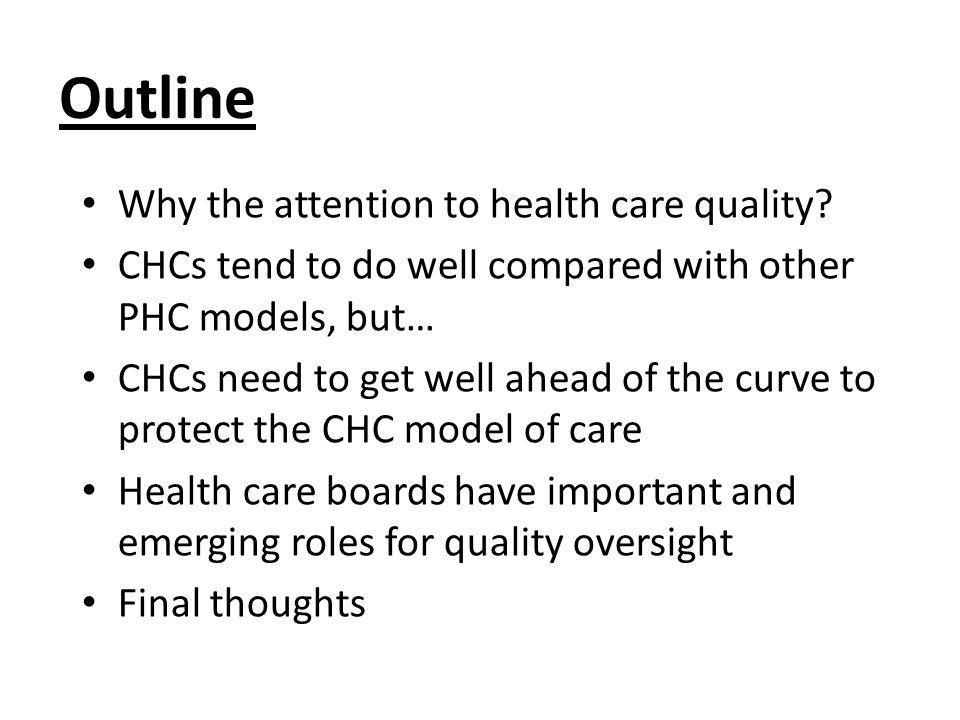 Outline Why the attention to health care quality.