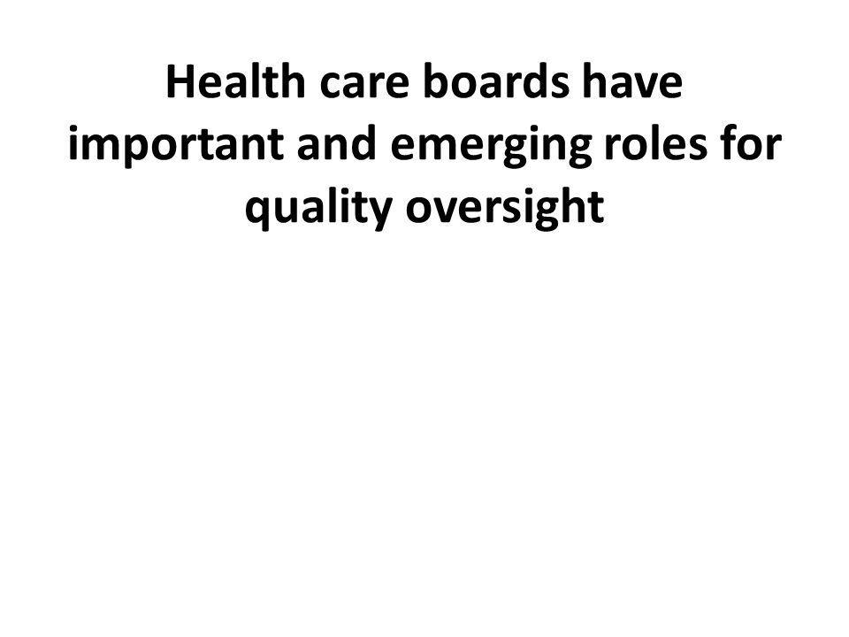 Health care boards have important and emerging roles for quality oversight