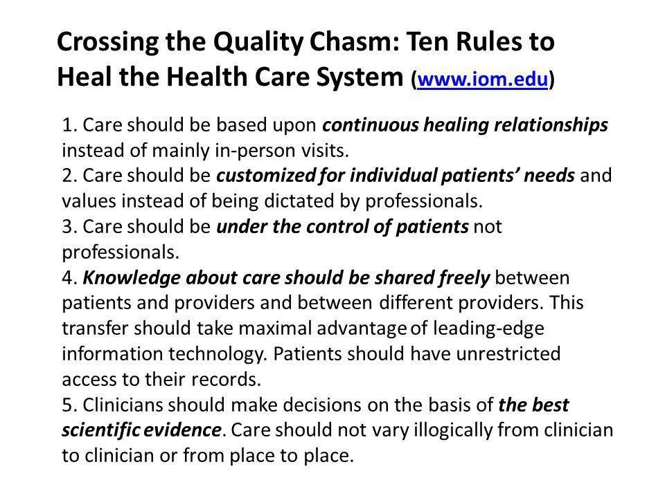 Crossing the Quality Chasm: Ten Rules to Heal the Health Care System (www.iom.edu)www.iom.edu 1.