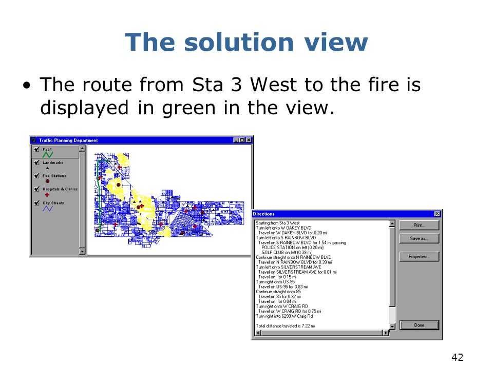 42 The solution view The route from Sta 3 West to the fire is displayed in green in the view.