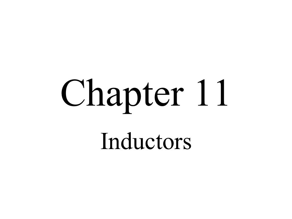 Inductors in DC Circuits When there is constant current in an inductor, there is no induced voltage There is a voltage drop in the circuit due to the winding resistance of the coil Inductance itself appears as a short to dc