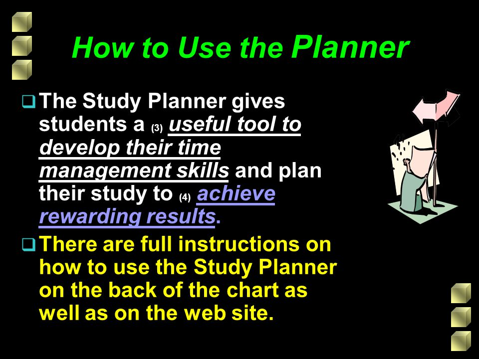 Student Wall Planner u Teachers know students achieve better results if they are: w more organised with their time and (5) give study the appropriate priority.