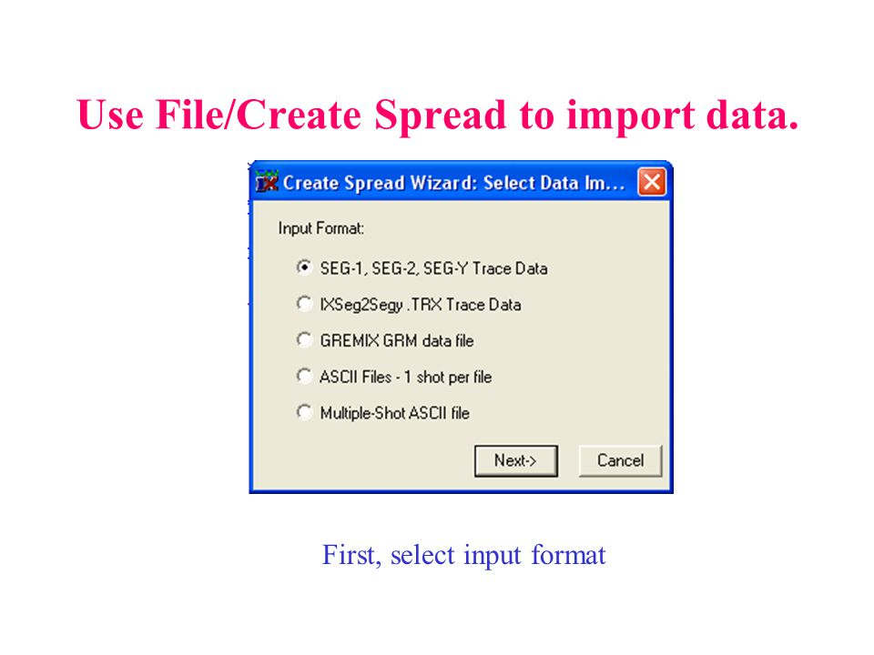 Use File/Create Spread to import data. First, select input format