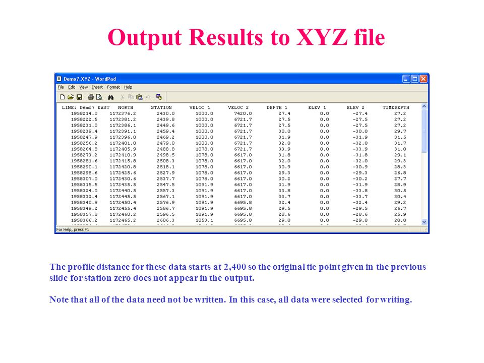 Output Results to XYZ file The profile distance for these data starts at 2,400 so the original tie point given in the previous slide for station zero