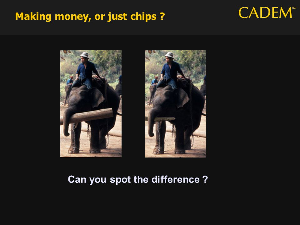 Making money, or just chips Can you spot the difference