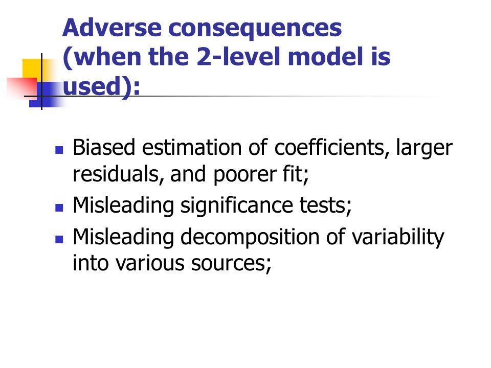 A two-level specification (Fixed-rater model): Level 1: Y tj = 0j + 1j (Time) tj + 2j (Residential) tj + e tj Level 2: 0j = 00 + 01 (Teacher) j + 02 (Boy) j + u 0j 1j = 10 + 11j (Teacher) j 2j = 20