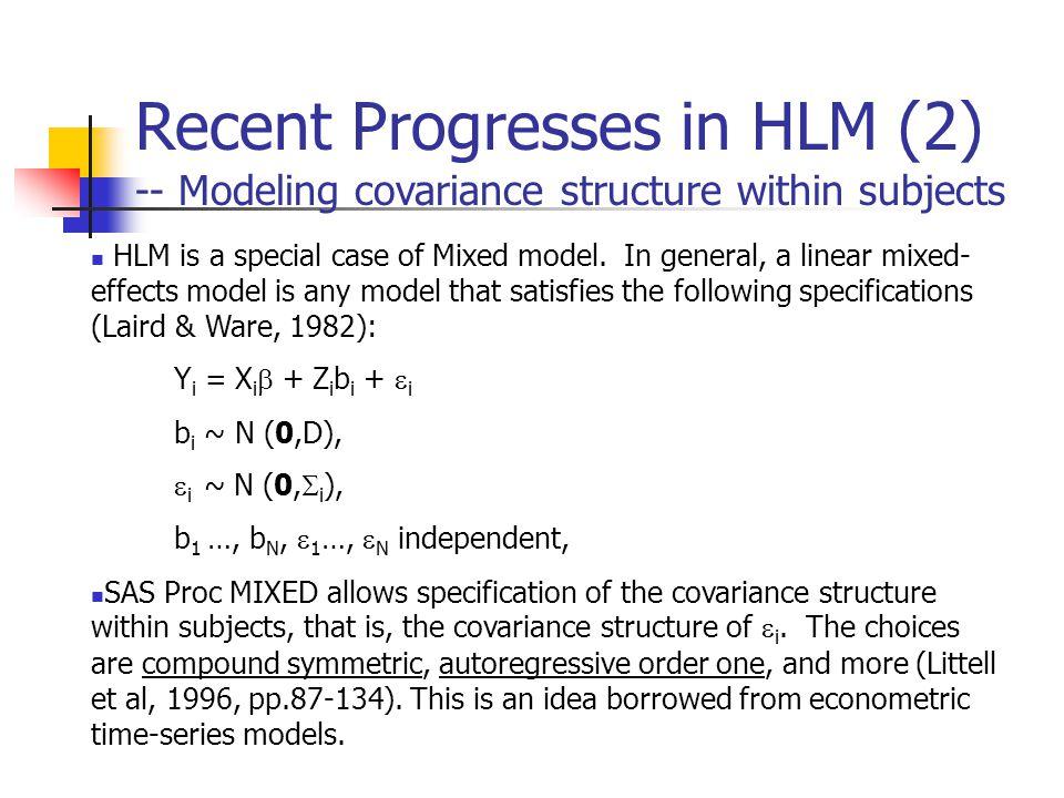 InterceptSlope Y t=0 Y t=1 Y t=2 Y t=3 Y t=4 e0e0 e1e1 e2e2 e3e3 e4e4 didi dsds W 11 111 111 1 1 0 1 2 34 1 1 Latent Growth Curve Model A Latent Growth Curve Model and its Equivalent HLM -- Hox (2000), in Little et al.