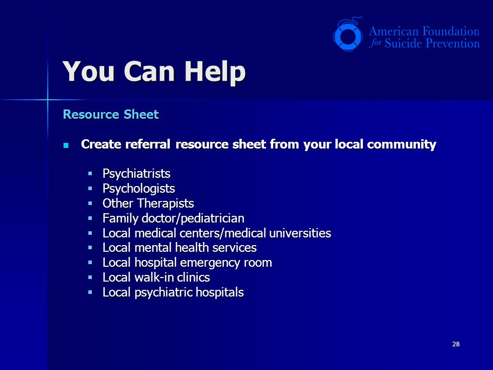 28 You Can Help Resource Sheet Create referral resource sheet from your local community Create referral resource sheet from your local community Psych