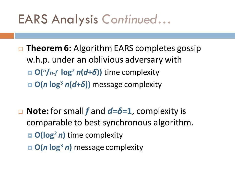 EARS Analysis Continued… Theorem 6: Algorithm EARS completes gossip w.h.p.