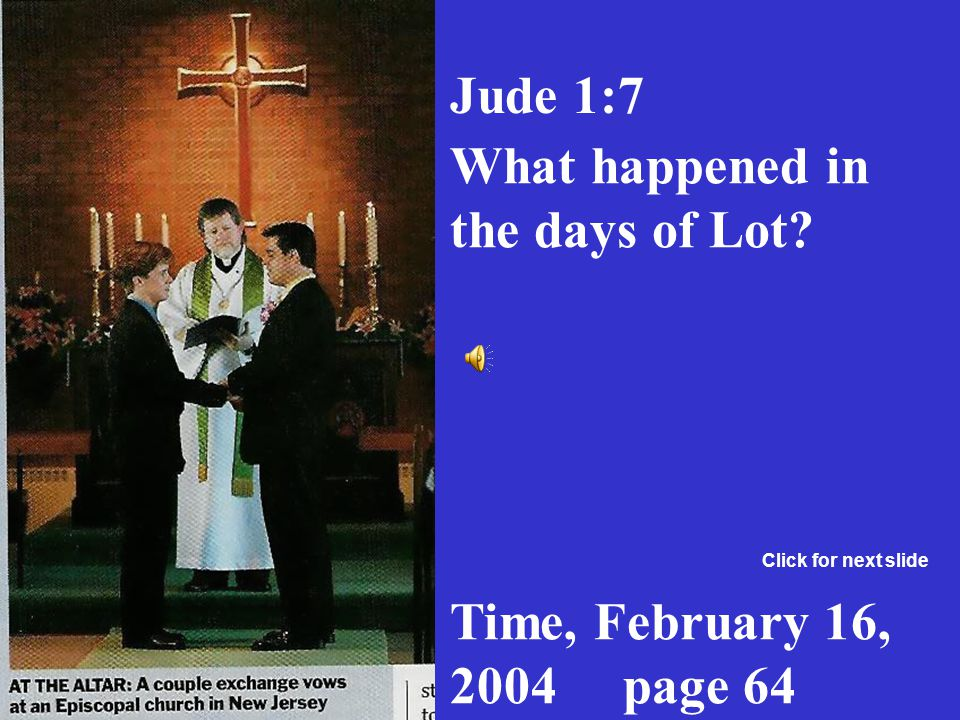 The days of Noah & Lot Signs of the World Signs of the condition of the World. Luke 17:28-36 Very Evil Click for next slide