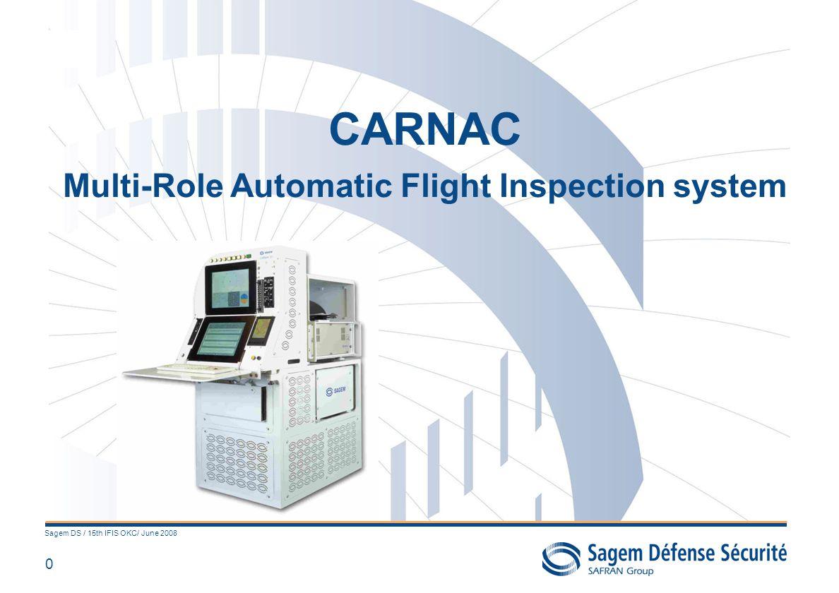 0 Sagem DS / 15th IFIS OKC/ June 2008 CARNAC Multi-Role Automatic Flight Inspection system