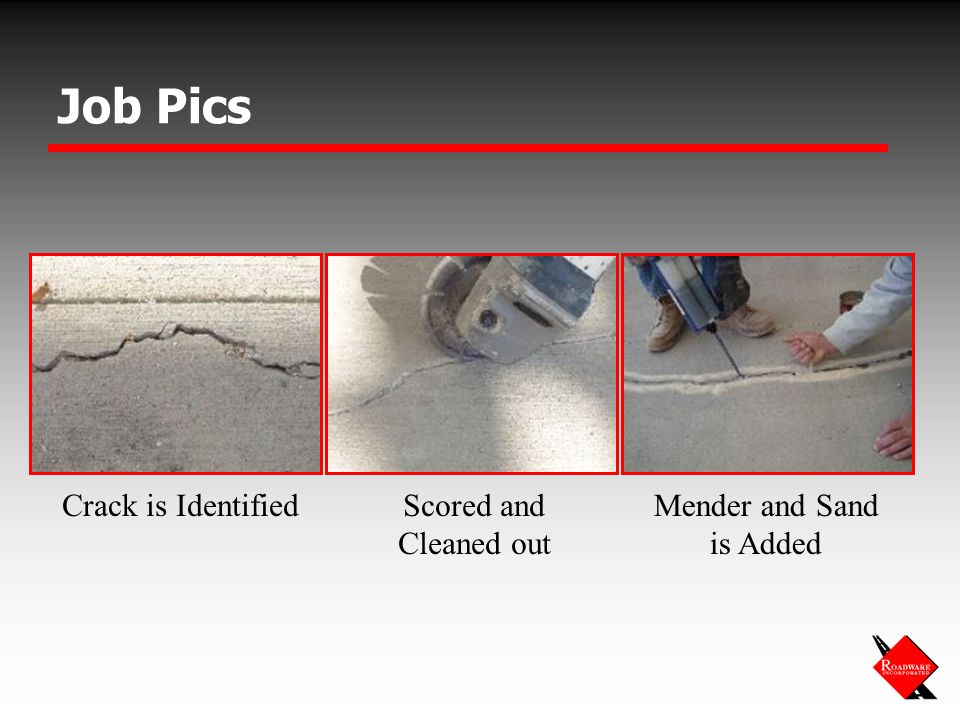 Job Pics Crack is IdentifiedScored and Cleaned out Mender and Sand is Added
