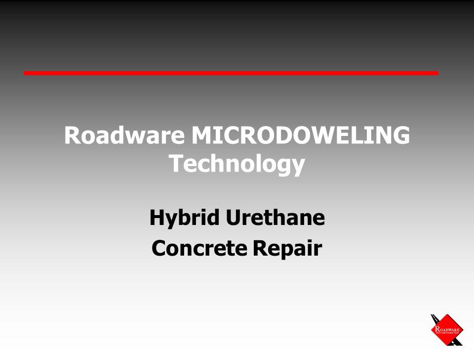 Roadware MICRODOWELING Technology Hybrid Urethane Concrete Repair
