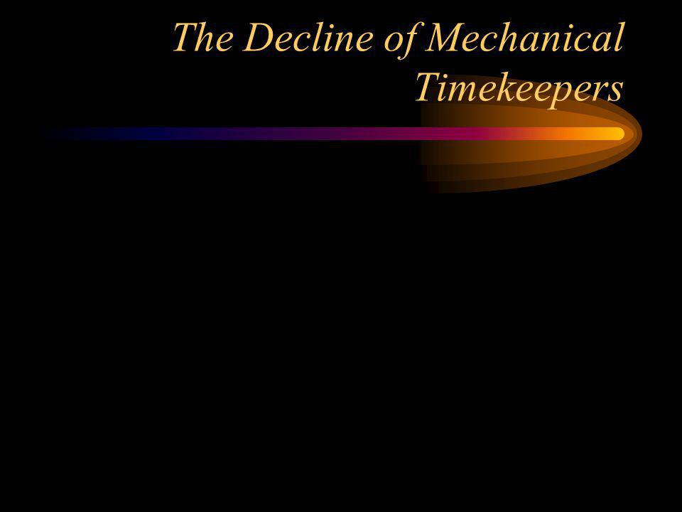 The Decline of Mechanical Timekeepers