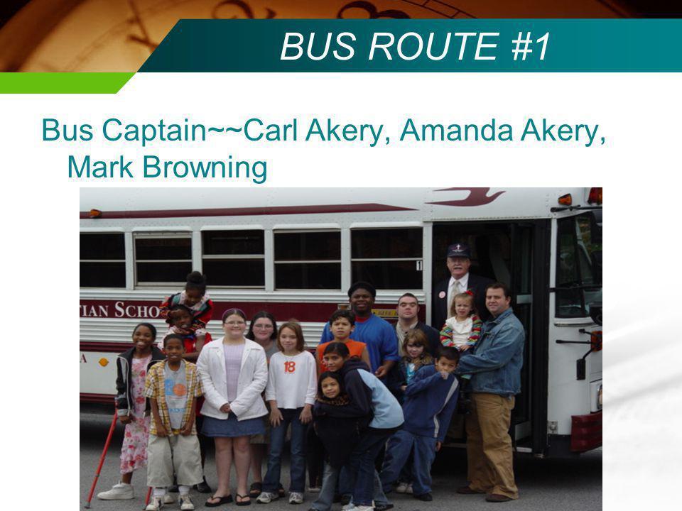 BUS ROUTE #2 Bus Captain~~Kelly Morse, John Smith Naomi Chamberland, Stacy & Stephanie Henderson