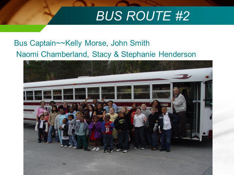 BUS ROUTE #3 Bus Captain~~Jim White, Todd Robertson, Sara Payne