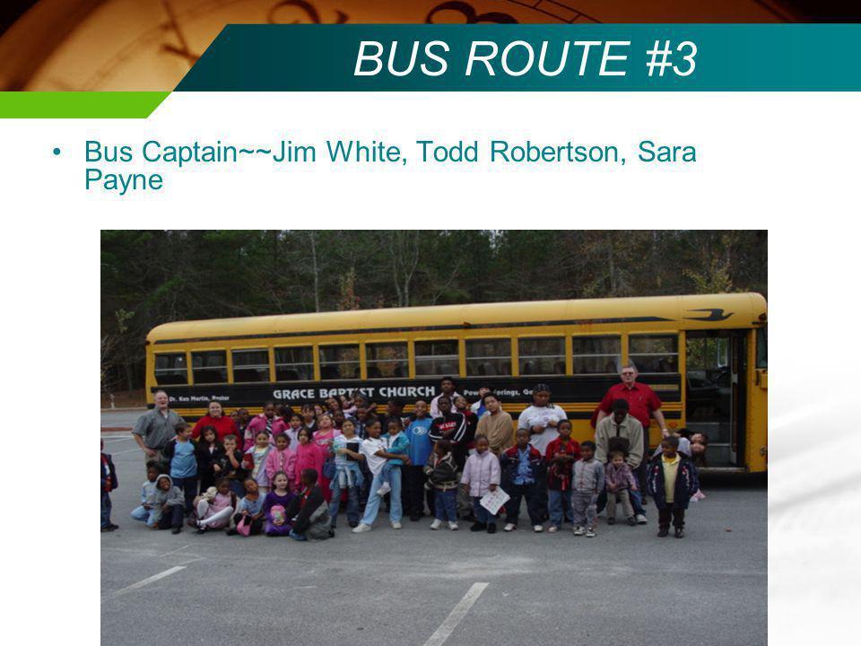 BUS ROUTE #4 Bus Captain~~James & Jennifer Hughes, Ron Davis, Gary & Debbie Johnson