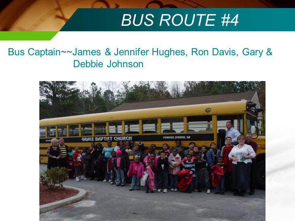 BUS ROUTE #5 Bus Captain~~Donald, Tina & David Blankenship