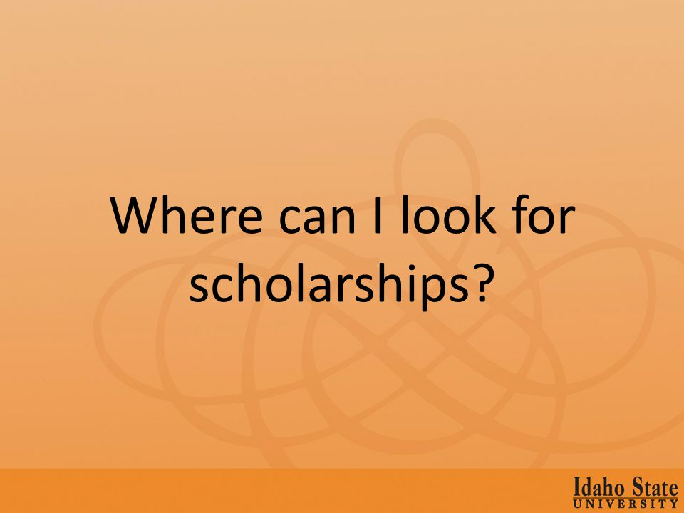 Where can I look for scholarships