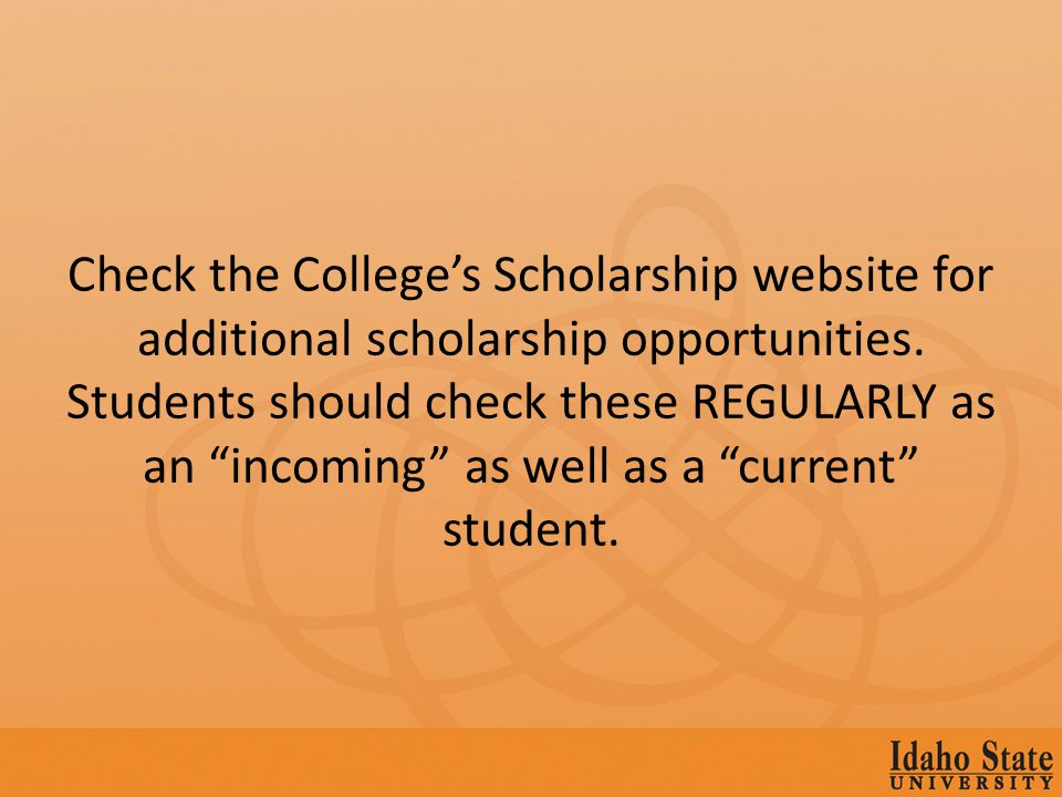 We also suggest for students to check with their major department, as well as external scholarship opportunities.