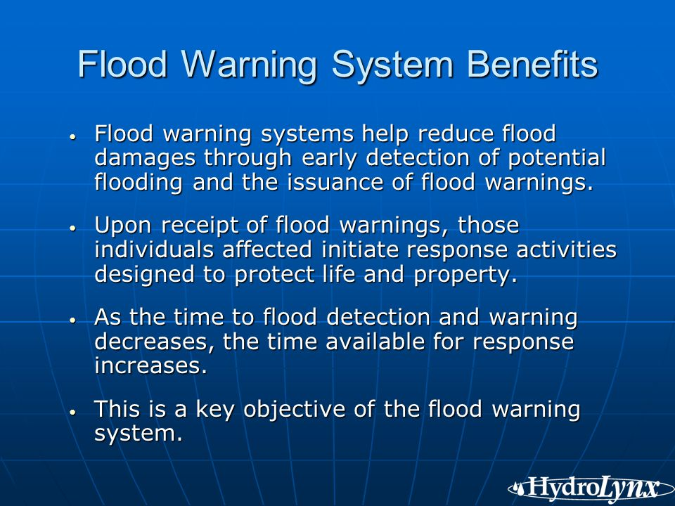 Flood Warning System Benefits Flood warning systems help reduce flood damages through early detection of potential flooding and the issuance of flood